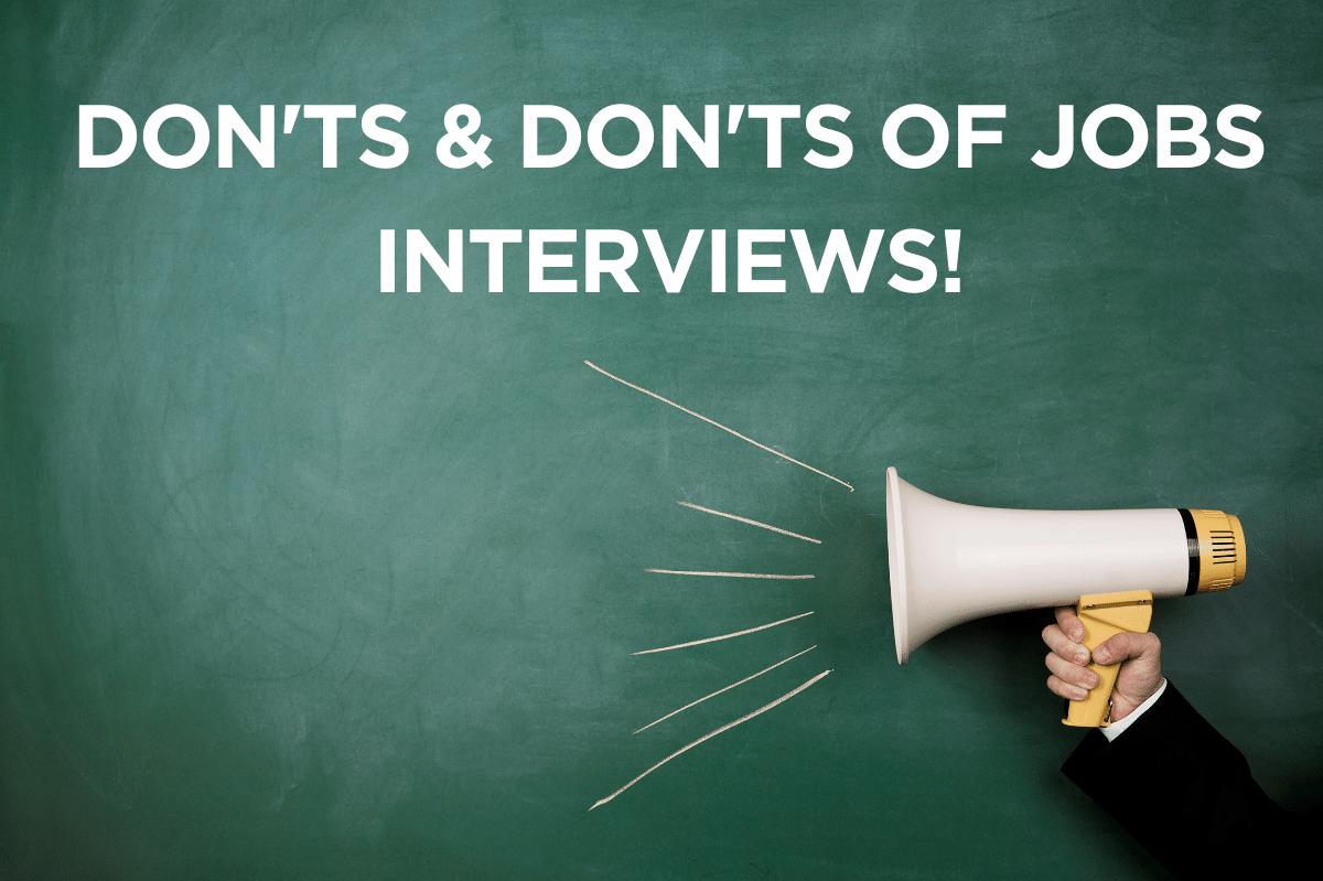 The Don'ts and Don'ts of Job Interviews